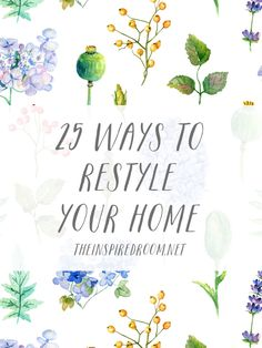 25 Ways to Restyle Your Home By Melissa Michaels of The Inspired Room blog