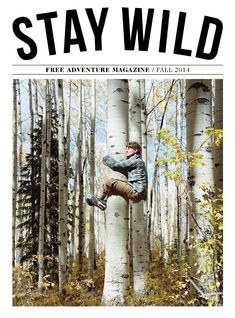 """New cover Stay Wild magazine launched by art-director Justin Scrappers Morrison: """"a free adventure magazine that brings the wonder of travel, the excitement of action sports and the beauty of outdoor. Magazine Layout Design, Magazine Cover Design, Book Design Layout, Book Cover Design, Magazine Covers, Magazine Layouts, Design Layouts, Nature Publication, Publication Design"""