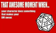 DM reactions are just as entertaining as the crazy things players come up with. D&D.
