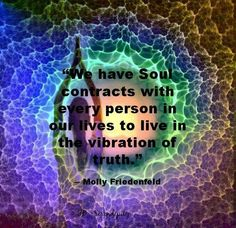 Soul contracts with who we live and love.