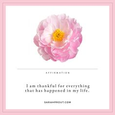 Affirmation: I am thankful for everything that has happened in my life.
