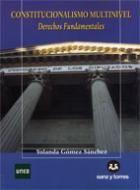 Constitucionalismo multinivel : derechos fundamentales / Yolanda Gómez Sánchez. - 2011