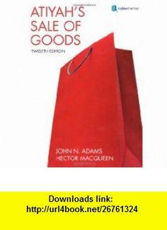 Atiyahs Sale of Goods (9781405859530) P. S. Atiyah, John N. Adams, Hector Macqueen , ISBN-10: 1405859539  , ISBN-13: 978-1405859530 ,  , tutorials , pdf , ebook , torrent , downloads , rapidshare , filesonic , hotfile , megaupload , fileserve