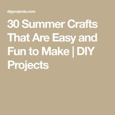 30 Summer Crafts That Are Easy and Fun to Make | DIY Projects