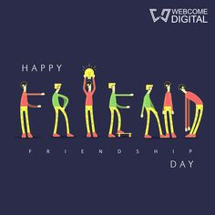 A friend in need is a friend in deed. Happy Friendship Day to all of you.. #webcomeTeam