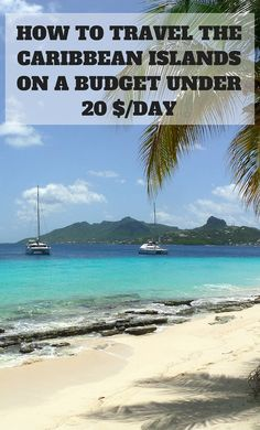 Step by step guide for backpacking the Caribbean islands from Venezuela up to Puerto Rico, visiting Trinidad and Tobago, Grenada, Saint Vincent and the Grenadines, Barbados, Dominica, Martinique and Puerto Rico.