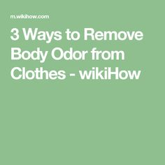 3 Ways to Remove Body Odor from Clothes - wikiHow