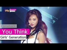 [Comeback Stage] Girls' Generation - You Think, 소녀시대 - 유 싱크 Show Music c...