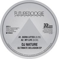DJ Nature - Ultimate Delusion EP (FBR051) [clips] by Futureboogie on SoundCloud