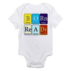 born ready Body Suit > Born Ready > Periodyc Design - $17.19 - NEW DESIGN