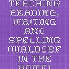Teaching Reading, Writing and Spelling (Waldorf in the Home) Literacy And Numeracy, Teaching Reading, Spelling, Writing, Education, Onderwijs, Being A Writer, Learning, Games