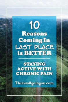 Check out these 10 reasons why coming in last best is the better than being on the podium. A humorous look at staying active when you've got a chronic condition.  #humor #chronicillness #chronicpain #beactive