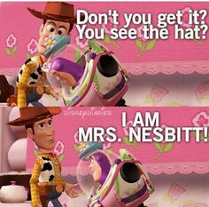 Toy story :) probably my favorite line from Buzz :)