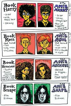 Harry Potter: Book vs. Movie // I don't necessarily agree with all of them except Snape, which is hilarious.