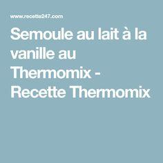 Semoule au lait à la vanille au Thermomix - Recette Thermomix