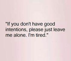 I'm so tired.