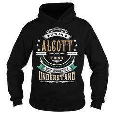 Cool ALCOTT  Its an ALCOTT Thing You Wouldnt Understand  T Shirt Hoodie Hoodies YearName Birthday T-Shirts
