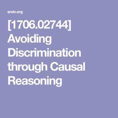 Avoiding Discrimination through Causal Reasoning Machine Learning