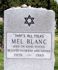 """Mel Blanc...""""That's All, Folks! Hollywood Forever Cemetery  Hollywood Los Angeles County California, USA Plot: Garden of the Exodus (formerly Pineland, Section 13), L-149, next to the road"""