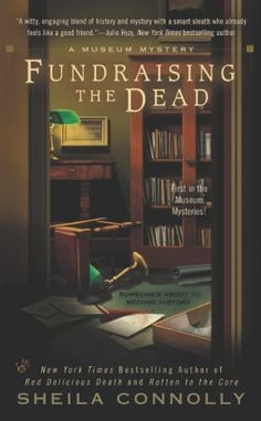 Fundraising the Dead (A Museum Mystery, Book 1)