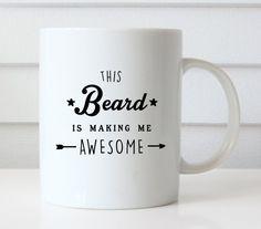 This Beard is Making Me Awesome Funny Mug  Gift by FuzzyandBirch