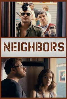 Neighbors (2014)- Seth Rogen, Zac Efron, Dave Franco, Rose Byrne ....Cannot wait to see this!! It looks so funny! :D