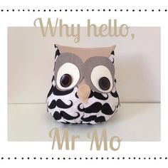 Handmade Owl Door Stop Mr Moustache by HouseofNicnax on Etsy