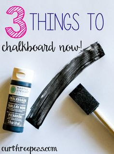 3 Things to Chalkboard Now - Our Three Peas