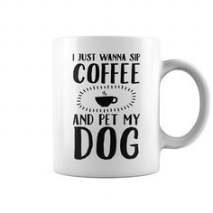 Personalized Name  I Just Wanna Sip Coffee And Pet My Dog mug T-Shirts