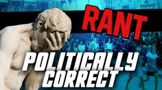 BEST POLITICAL CORRECTNESS RANT OF THE YEAR