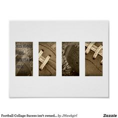 Football Collage Sucess isn't owned Poster by Amy Steeples. Available on #zazzle