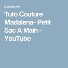 Tuto Couture Madalena- Petit Sac A Main - YouTube