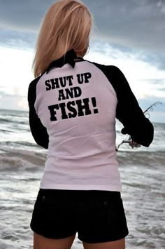 "appropriate attire for girls who fish...  ""Shut Up And Fish!"" Jersey Tee #graphict #bassfishing #outdoors #t-shirt"