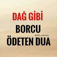 Dag Gibi Borcu Ödeten Dua | www.corek-otu-yagi.com – corek-otu-yagi.com S Quote, Hadith, Islamic Quotes, Ramadan, Quotations, Verses, Prayers, Words, Oil Garden