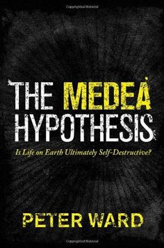 "Review: The Medea Hypothesis: Is Life on Earth Ultimately Self-Destructive?    Authors: Peter Ward  Publisher: Princeton Press  Reviewed by Orlay Johnson    This book might be more appropriately titled, ""Mothers who Murder their Children."" It explores how Mother Earth periodically cleans house of the majority its biota. Sadly, the reference to Medea in the actual title is probably lost on most of us, unless you know more"