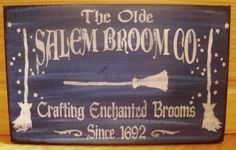 Olde Salem Broom Company Co Primitive Witches Sign Wiccan Painting Witchcraft $24  Primitive witch signs halloween decorations $30  Christmas in July! Spend $100, get 15% off!