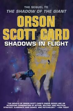 Shadows in Flight from the Shadow Series of Ender's Game  -Orson Scott Card