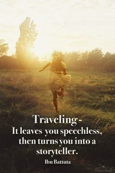 From speechless to storyteller. The transition that travel prompts. So very true.