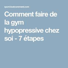 Comment faire de la gym hypopressive chez soi - 7 étapes