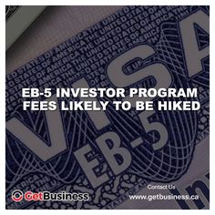 EB-5 Investor Program Fees likely to be hiked. Read our blog http://www.getbusiness.ca/Home/Blog/EB-5-investor-program-fees-likely-to-be-hiked