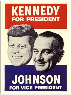 "A grouping of two 1960 JFK Presidential campaign posters. Item Red white and blue poster with a picture of John F. Kennedy and Lyndon Johnson reading ""Kennedy for President Johnson for Vice… Campain Posters, Political Campaign, Political Posters, Political Figures, John Fitzgerald, John F Kennedy, Inspirational Posters, Running For President, Jfk"
