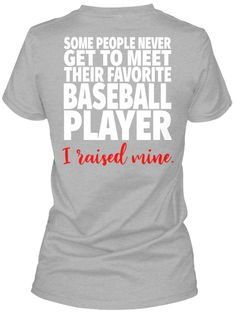 I Raised My Favorite Baseball Player Sport Grey Women's T-Shirt Back