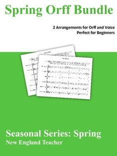 Printable Sheet Music .Orff Spring Bundle. 2 original arrangements for beginning orff and voice music students / class. Rounds. Orffestration.