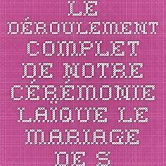 Le déroulement complet de notre cérémonie laïque - Le mariage de Sev & Nicou