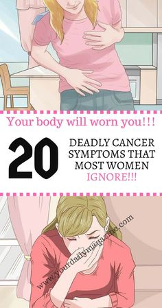 20 DEADLY CANCER SYMPTOMS THAT MOST WOMEN IGNORE!