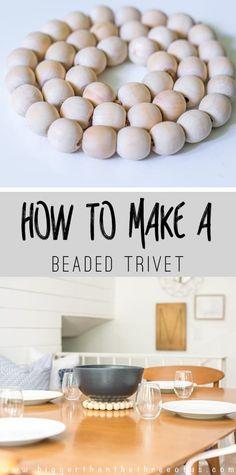 {West Elm Knock-Off} Inspired DIY Wood Bead Trivet | Bigger Than The Three Of Us