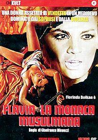 Cambiada por Dios y el hombre… en una sacerdotisa de la violencia!. Flavia la monaca musulmana de Gianfranco Mingozzi, 1974 con Florinda Bolkan y María Casares.