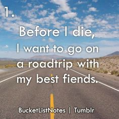 Bucket List: Before I die I want to go on a roadtrip with my best friends. Bucket List For Teens, Summer Bucket Lists, Summer Fun, Summer Time, Summer Things, Summer Ideas, Summer 2014, Best Fiends, Girls Getaway