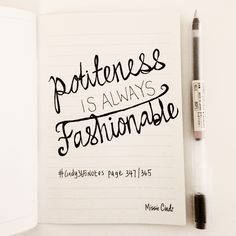 {page 347 of Nothing is more timeless. Having good manners gets you places. My Notebook, Manners, Challenge, Bullet Journal, Notes, Writing, Places, Report Cards, Notebook