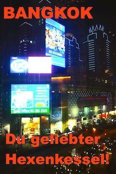 Bangkok - Du geliebter Hexenkessel. Story on my Blog: myworldsalad.com